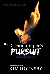 The Dream Jumper's Pursuit: (A Romantic Suspense/Thriller with Supernatural Elements) (Dream Jumper Series Book 3) (English Edition)