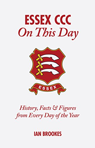 Essex CCC on This Day: History, Facts & Figures from Every Day of the Year por Ian Brookes