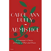 Armistice: A Laureate's Choice of Poems of War and Peace (English Edition)