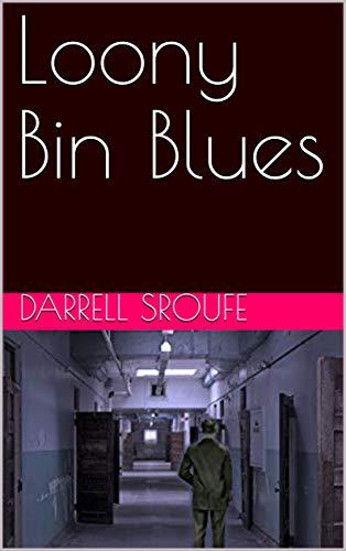 Loony Bin Blues (English Edition)