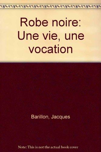 Robe noire. entretiens avec robert habel. par Jacques Barillon