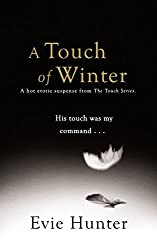 A Touch of Winter: A Hot Erotic Suspense. (The Touch Series Book 1) (English Edition)