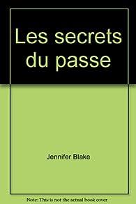 Les secrets du passé par Jennifer Blake