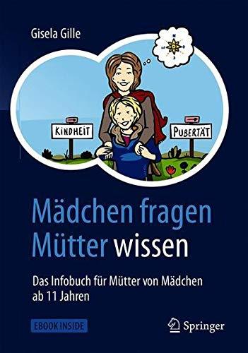 11 Mutter (Mädchen fragen - Mütter wissen: Das Infobuch für Mütter von Mädchen ab 11 Jahren)