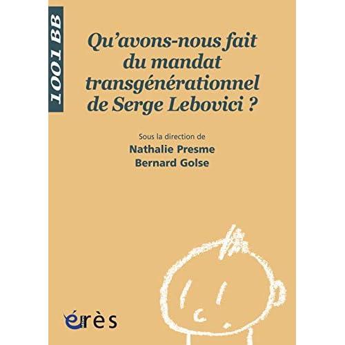 Qu'avons-nous fait du mandat transgénérationnel de Serge Lebovici ?