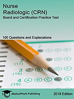 Nurse Radiologic (crn): Board And Certification Practice Test por Medicalpearls Publishing Llc epub