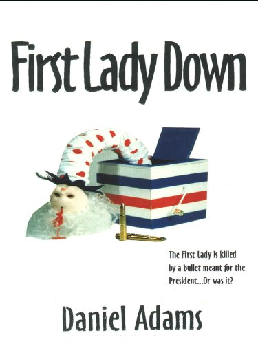First Lady Down (Troy Barclay/Amber Neilson Thriller Series Book 1)
