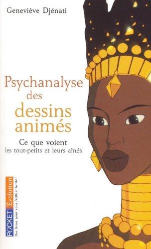 PSYCHANALYSE DESSINS ANIMES par GENEVIEVE DJENATI