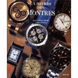 L'univers des montres par Jean Lassaussois, Gilles Lhote