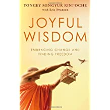 Joyful Wisdom by Yongey Mingyur Rinpoche (4-Mar-2010) Paperback