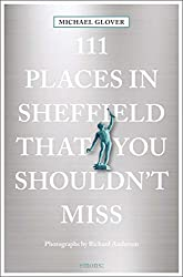 111 Places in Sheffield That You Shouldn't Miss (111 Places/Shops)
