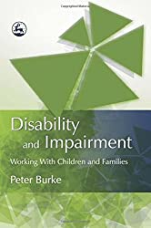 Disability and Impairment: Working with Children and Families: Working with Families