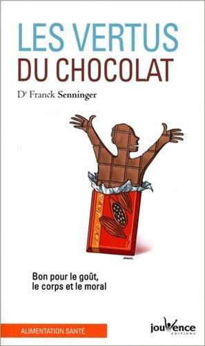Les vertus du chocolat : Bon pour le got, le corps et le moral