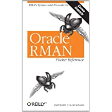 Oracle RMAN Pocket Reference: RMAN Syntax and Procedures