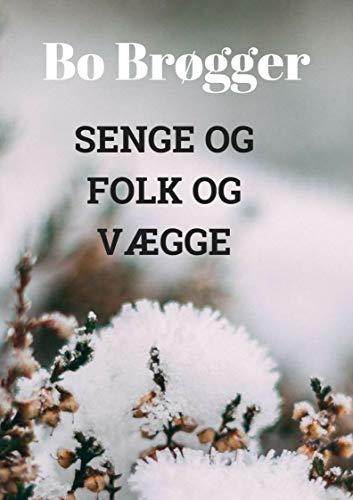 Senge og folk og vægge (Danish Edition) por Bo  Brøgger