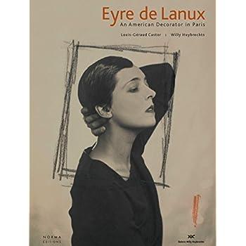 Eyre de Lanux. An American Decorator in Paris