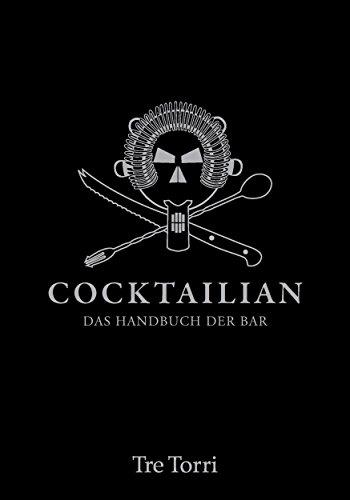 Cocktailian 1: Das Handbuch der Bar (Cocktailian - Das Handbuch der Bar)