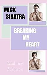 Mick Sinatra: Breaking My Heart