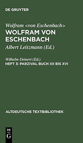 Wolfram von Eschenbach: Wolfram von Eschenbach: Parzival Buch XII bis XVI (Altdeutsche...