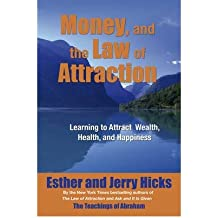 (Money and the Law of Attraction: Learning to Attract Wealth, Health and Happiness) By Esther Hicks (Author) audioCD on (Aug , 2008)