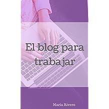 El blog para trabajar en casa (Spanish Edition)