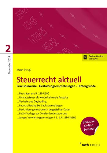 NWB Steuerrecht aktuell: Steuerrecht aktuell 2/2018: Praxishinweise Gestaltungsempfehlungen Hintergründe.