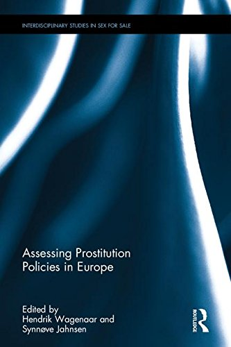 Assessing Prostitution Policies in Europe (Interdisciplinary Studies in Sex for Sale)