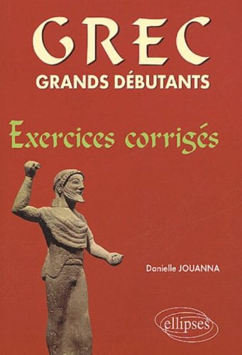 Grec grands dbutants. Exercices corrigs