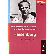 HEISENBERG (Científicos para la Historia serie Mayor)