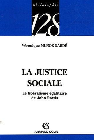 La justice sociale : Le libralisme galitaire de John Rawls de Vronique Munoz-Dard (1 juillet 2005) Broch