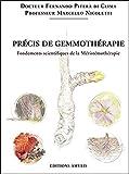 Précis de gemmothérapie - Fondements scientifiques de la Méristémothérapie