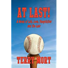 AT LAST! A Novel of life, Love, Temptation and the Cubs
