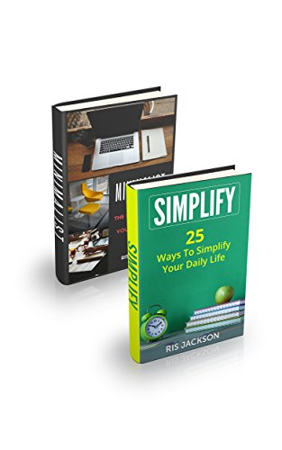 manage-your-day-to-day-2-manuscripts-simplify-25-ways-to-simplify-your-daily-life-minimalist-the-bes