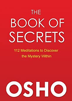 The Book of Secrets: 112 Meditations to Discover the Mystery Within di [Osho]