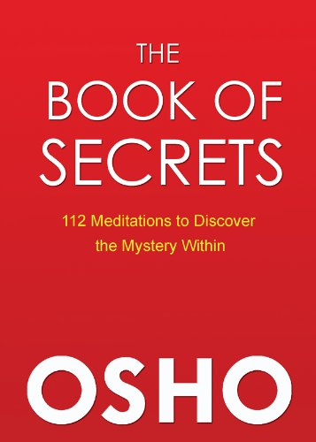 The Book Of Secrets 112 Meditations To Discover The Mystery Within