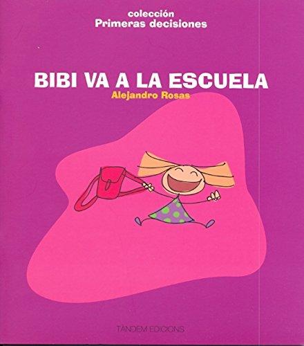 Bibi va a la escuela (Primeras decisiones) por Alejandro Rosas Vera