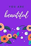 You Are Beautiful: Purple Floral, 100 Lined Pages, Daily Notebook, Journal, Diary (6
