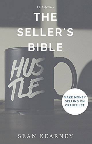 the-sellers-bible-a-comprehensive-method-for-profiting-through-craigslist-2017-english-edition