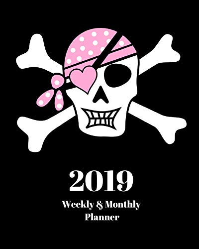 2019 Weekly and Monthly Planner: Skull with  Crossbones Pink Bandana Daily Organizer -To Do -Calendar in Review/Monthly Calendar with U.S. Holidays-Notes Volume 52 (Pink Pirate Bandana)