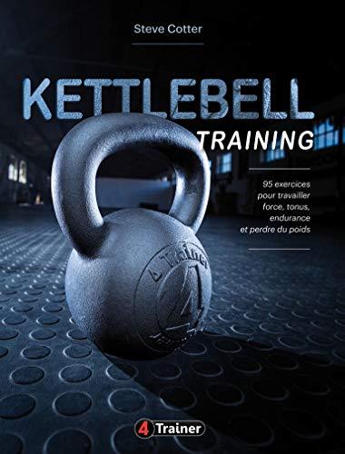 Kettlebell training par Steve Cotter