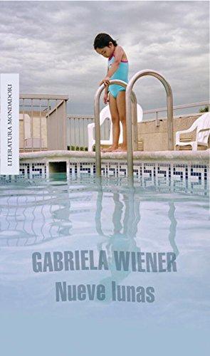 Nueve lunas/ Nine Moons (Literatura Mondadori/ Mondadori Literature) por Gabriela Wiener