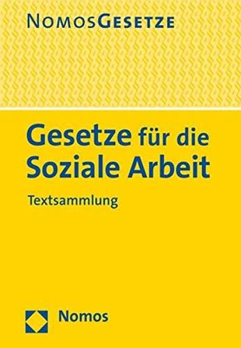 Gesetze für die Soziale Arbeit: Textsammlung - Rechtsstand: 2. August 2019