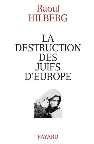 Descargar Libro La destruction des juifs d'Europe de Raul Hilberg