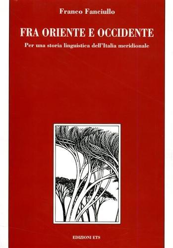 Fra oriente e occidente. per una storia linguistica dell'italia meridionale