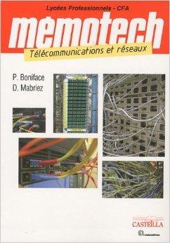 Tlcommunications et rseaux Bac pro SEN (systmes lectroniques numriques) de Didier Mabriez,Philippe Boniface,Claude Bergmann (Prface) ( 5 novembre 2009 )
