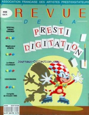 REVUE DE LA PRESTIDIGITATION [No 456] du 01/10/1993 - SPECIAL GERARD BAKNER - MAGIE POUR ENFANTS - LE NOEUD COULISSANT - VIDEOMANIA - CONGRES ST-VINCENT 93. par Collectif