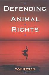 Defending Animal Rights by Tom Regan (2000-11-30)