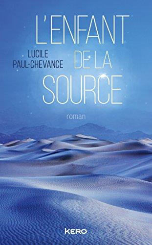 L'Enfant de la source - Lucile Paul-Chevance (2018) sur Bookys