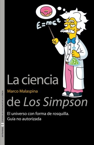 La ciencia de Los Simpson: El universo con forma de rosquilla. Guía no autorizada (Sin Fronteras) por Marco Malaspina
