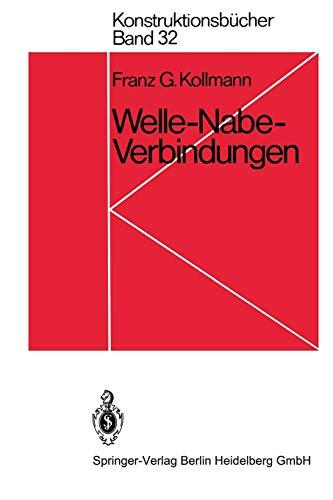 Welle-Nabe-Verbindungen: Gestaltung, Auslegung, Auswahl (Konstruktionsbücher) (German Edition)